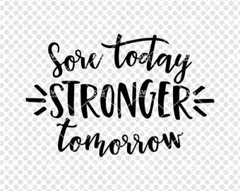 Fitness SVG, gym svg, Sore today stronger tomorrow SVG, fitness goal svg, Digital cut file,  strong svg, motivation svg, commercial use OK