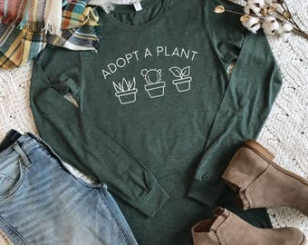 Crazy Plant Lady Shirt, Adopt a Plant, Long Sleeve Tshirt, Plant Lady, Plant Shirt, Garden Tshirt, Plants are Friends, Long Sleeve Shirt