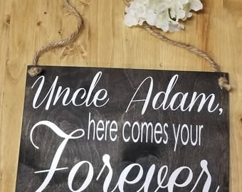 Uncle Here Comes Your Forever Sign-Ring Bearer Sign-Flower Girl Sign-Here Comes The Bride Sign