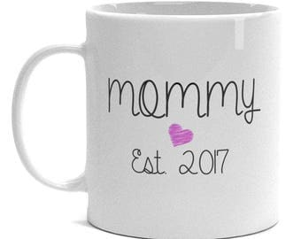 Expecting Mom Gifts - Mommy Est. 2017 Mug - Mother to be