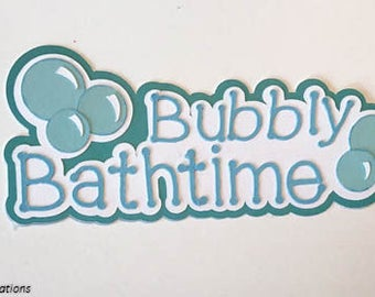 Bubbly Bathrime Tittle Premade Scrapbook Pages Die Cut