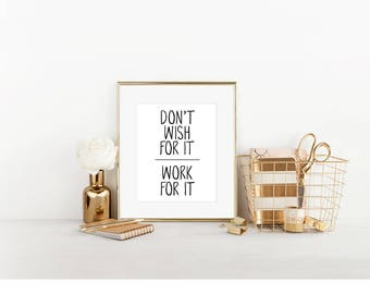 Work For it Motivational Print, Digital Print, Cubicle Decor, Don't Wish For It Work For It,  Cubicle Wall Decor, Cubicle Accessory