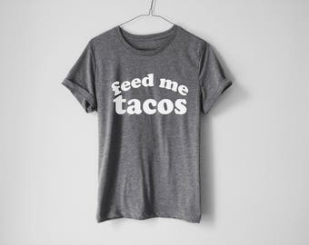Feed Me Tacos Shirt | Tacos Shirt | Tacos Gift | Funny Gift | Tacos Lover | Fitness Shirt | Hungry | Food | Workout | Gym Shirt