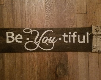Pallet Wood Sign/ Be-YOU-tiful