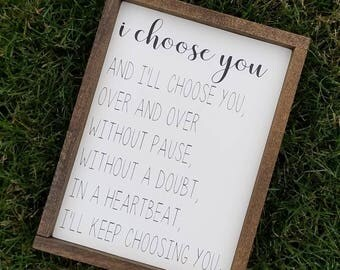 I Choose You, Farmhouse Sign, Anniversary Gift, Wedding Gift, Love Sign