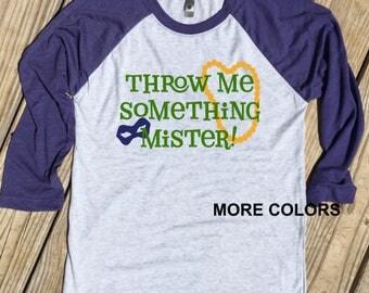 Throw Me Something Mister! - Mardi Gras Raglan