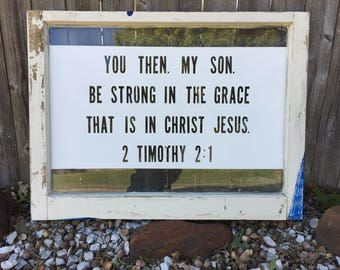 2 Timothy 2:1 scripture on vintage window pane sign