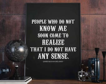 People Who Do Not Know Me - Poster, Art Print - Quote, Taboo, James Delaney, Keziah, Any Sense, Tom Hardy