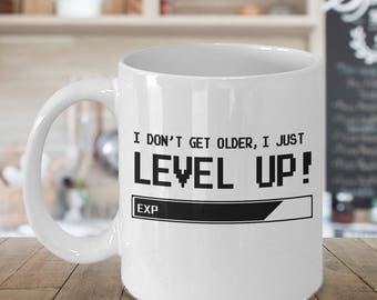 I don't get older, I just LEVEL UP 11oz coffee mug for gamers - Gamers coffee mug
