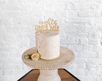 Eight Days A Week Cake Topper