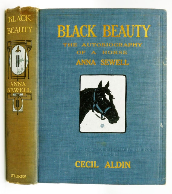 Black Beauty: The Autobiography of a Horse by Anna Sewell Ca. 1913 Frederick Stokes Illustrated by Cecil Aldin Hardcover HC