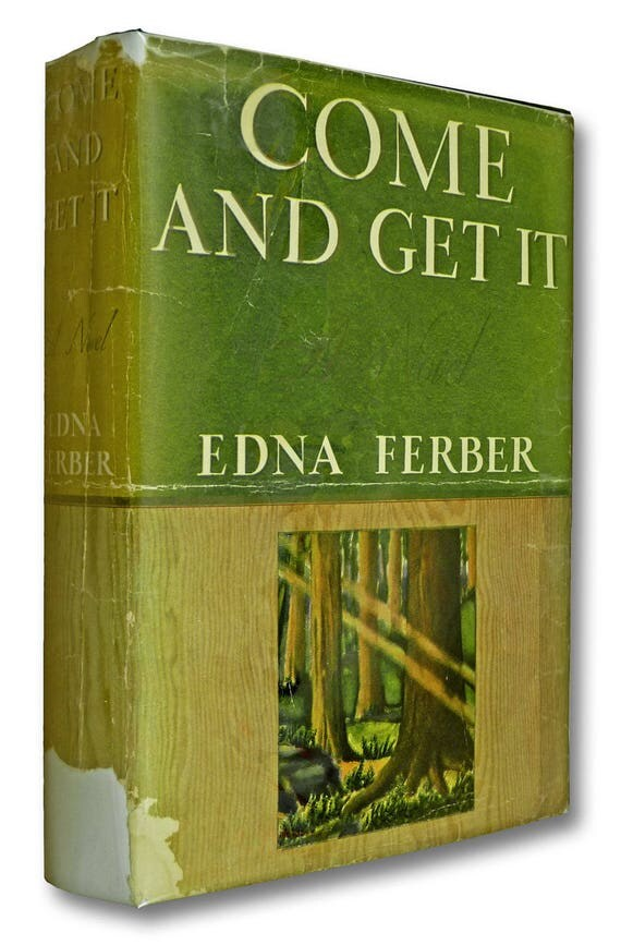 Come and Get It by Edna Ferber 1936 Early Printing Doubleday, Doran & Co. Hardcover HC w/ Dust Jacket DJ Wisconsin Immigrants Fiction