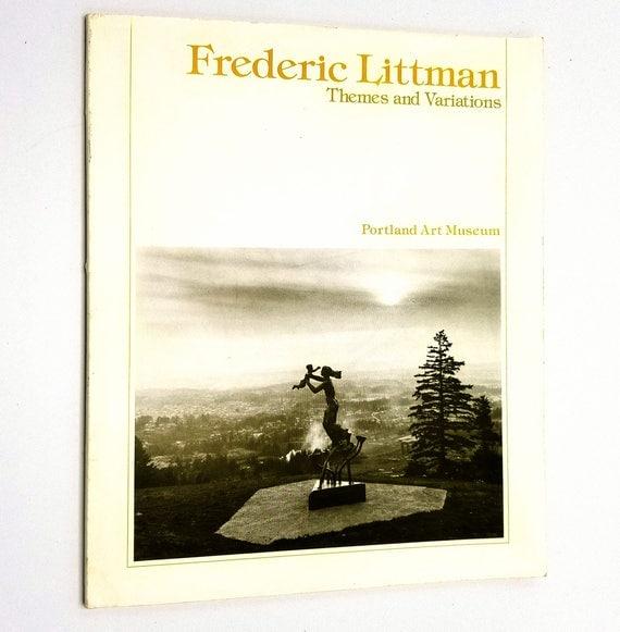 Frederic Littman: Themes and Variations 1978 Art Exhibit Catalog - Portland Art Museum - Oregon - Sculptor Artist