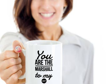 HIMYM coffee mug - You are the Marshall to my Lily - how I met your mother mug