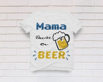 Beer svg, Mamma needs a beer svg, beer clipart, Drinking saying svg, Mama svg, Mom svg, Cricut, Cameo, Clipart, Svg, DXF, Png, Pdf, Eps