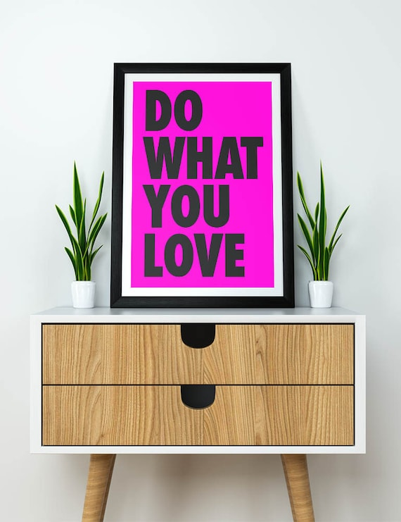 Do What You Love | Wall Art | Poster
