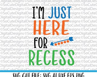 I'm just here for Recess SVG, svg saying, back to school svg, class svg, PNG, Cricut, Silhouette, Cut File Clip art, teacher svg