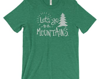 Lets go to the Mountains National Park Adventure Unisex Bella Canvas Tshirt