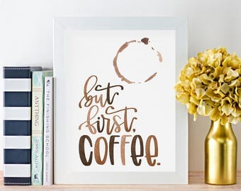 But First Coffee - Digital Watercolor Print, Printable Art, Instant Download, Multiple Color Options Available, Office Art