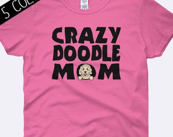 Crazy Doodle Mom Shirt, Goldendoodle Shirt, Dog Mom Shirt, Dog Shirt, Labradoodle Shirt, I Love My Doodle Shirt, Ladies Shirt, Womens Shirt