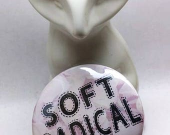 "Soft Radical 2 1/4"" Pinback Button"