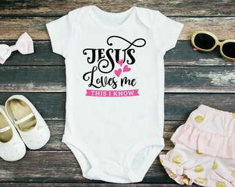 Jesus Loves Me this I know Baby Bodysuit or Youth T Shirt