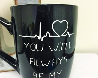 you will always be my person, my person, grey's, grey's anatomy, grey's anatomy quotes, funny mug quotes, black mug, black coffee mug
