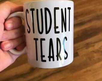 student tears coffee mug, funny teacher coffee mug, teacher coffee mug, teacher gift, coffee mug gifts, funny mug, teachers mug, gifts
