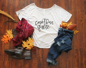 Custom Shirt - Personalized Women's Shirt - Custom Quote T-Shirt - Personalized Christmas Gift for Her - Gift for Sister - Gift for BFF