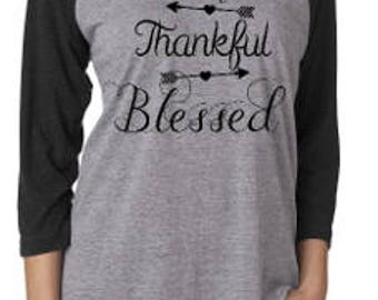 Grateful, Thankful, Blessed shirt