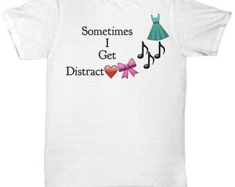 """Unique Gift Idea - Funny Tshirt For Girl or Lady - """"Sometimes I Get Distract***"""" Unisex Sizes Tshirt for Anyone Who Gets Distracted-3 colors"""