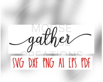Gather Cricut, Silhouette, Brother Cut File / Digital Download *SVG DXF PNG and more