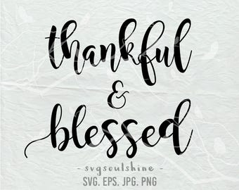 Thankful and Blessed  SVG File Silhouette Cut File Cricut Clipart Print Design Vinyl wall decor, sticker svg eps png Shirt Design