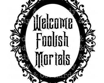 Welcome Foolish Mortals