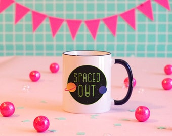Spaced Out Mug, Outer Space, Planets, Alien Mug