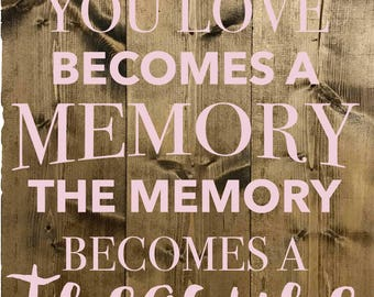 "Custom Wood Sign ""When Someone You Love Becomes A Memory"""