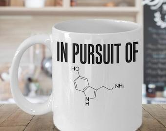 Funny Science Mug In Pursuit of Happiness Serotonin Chemistry