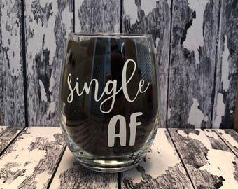 single af, single, single wine glass, single af wine glass, Valentines Day gift, single for valentines, valentine, single ladies, wine glass