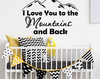 I Love You To The Mountains And Back Wall Decal Quote Vinyl Sticker Nursery Decals Quotes Wall Decor Baby Boy Nursery Wall Art For Kids F105