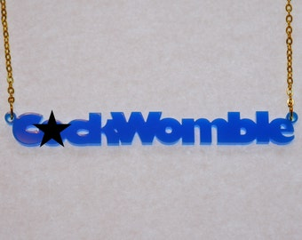 Handmade laser cut 'C*ckWomble' necklace – recycled Perspex