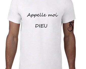 "T-shirt funny man ""Called me God"""