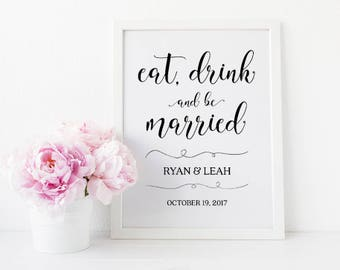 Eat Drink And Be Married, Wedding Quote Sign, Personalized Wedding Signs, Custom Wedding Sign, Wedding Printable Signs, Wedding Print