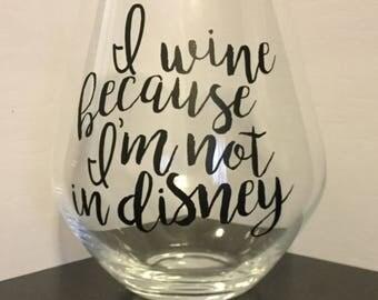 Not in Disney Wine Glass