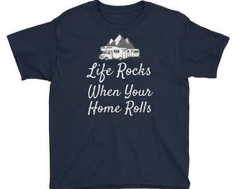 Life Rocks When Your Home Rolls RV Camper Life Youth Short Sleeve T-Shirt