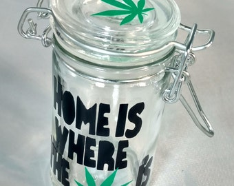 "Stache / Stash Jar ""Home is Where the Herb is"""