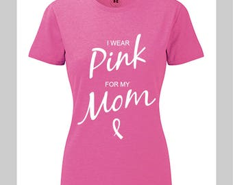 I Wear Pink For My Mom Breast Cancer Shirt Breast Cancer Gift Breast Cancer tshirt