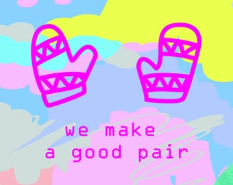 We make a good pair [Greeting Card and Poster Printable]