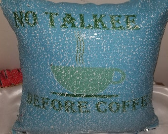 No Talkee Before Coffee Sequin Gift Pillow