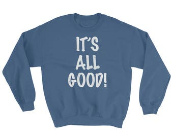 It's all Good!  Spartees unisex cotton/poly Sweatshirt