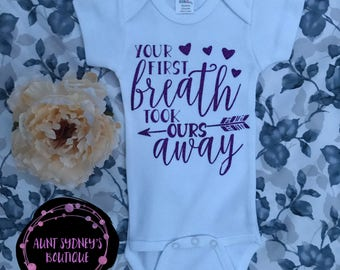 Your First Breath Took Ours Away Onesie/Bodysuit